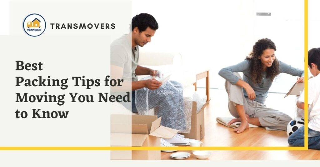 Best Packing Tips for Moving You Need to Know by Transmovers